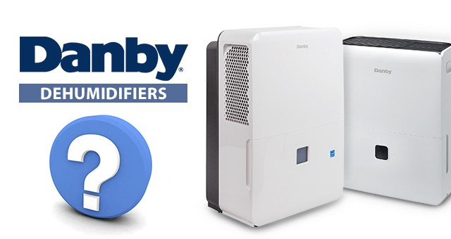 Danby Dehumidifier Frequently Asked Questions