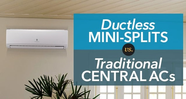 Ductless Mini-Splits vs  Central Air Conditioners